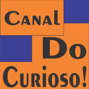 Canal do Curioso! Curioso