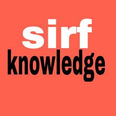 sirf knowledge