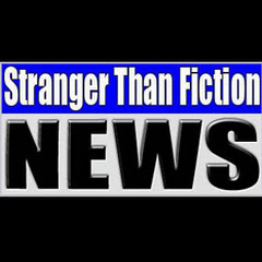 STRANGER THAN FICTION NEWS