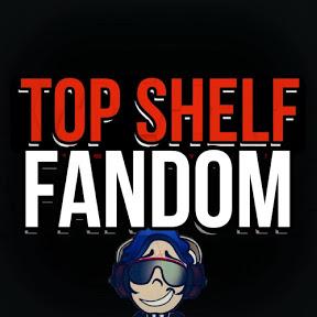 Top Shelf Fandom
