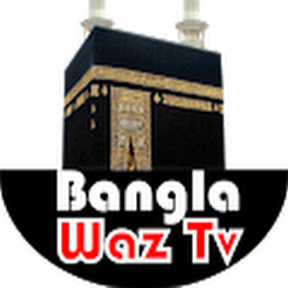 Bangla Waz Tv