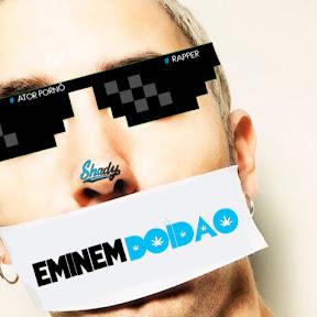 Eminem Doidão