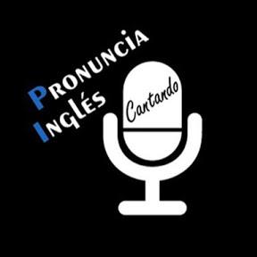 Pronuncia Inglés Cantando
