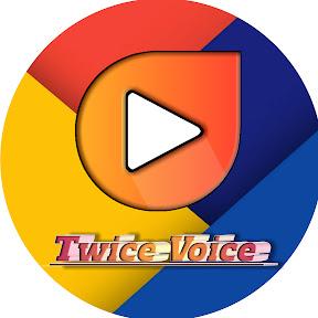 Twice Voice