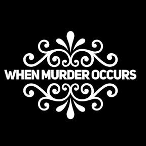 When Murder Occurs