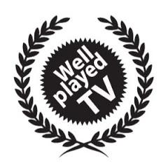 WellPlayedTV