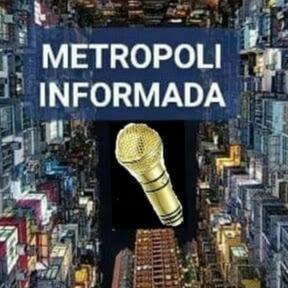METROPOLI INFORMADA
