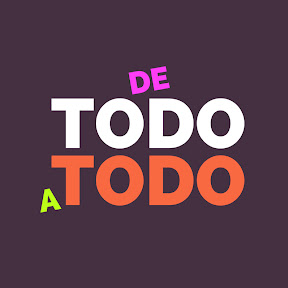 DE TODO A TODO