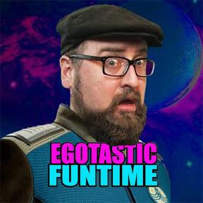 Egotastic FunTime!