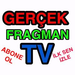 Gerçek Fragman TV