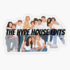The Hype House Edits