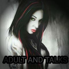 ADULT and TALKS
