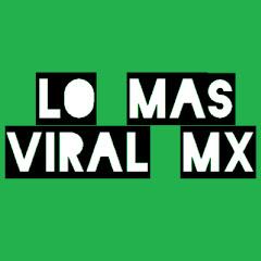 Lo Mas Viral MX