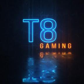 T8 gaming