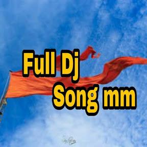 Full Dj song mm