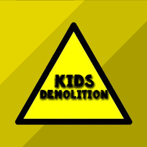 Kids Demolition