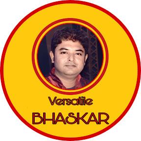 Versatile Bhaskar