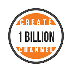 Create 1 Billion Channel