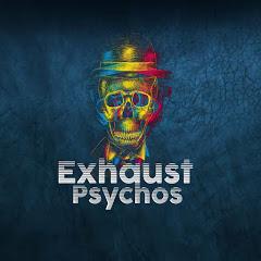 Exhaust Psychos