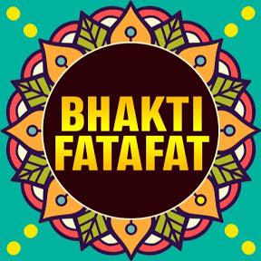 Bhakti Fatafat