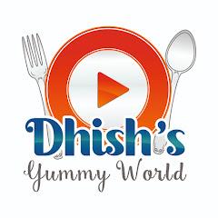 DHISH's YUMMY WORLD