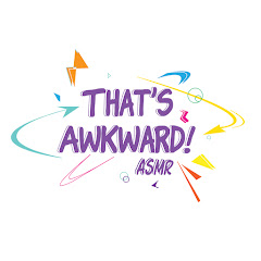 That's Awkward ASMR