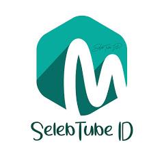 SelebTube ID New