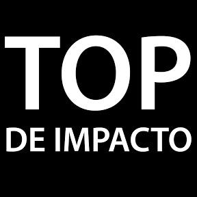 TOP DE IMPACTO
