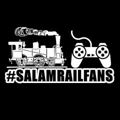 #SALAMRAILFANS