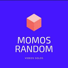 MOMOS RANDOM :v