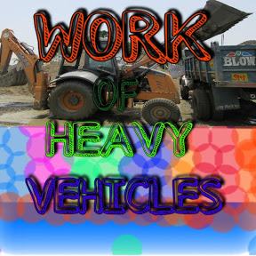 WORK OF HEAVY VEHICLES
