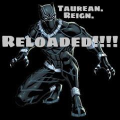 Taurean Reign Reloaded