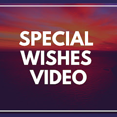 Special Wishes Video