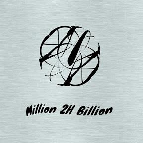 Million 2H Billion