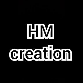 HM creation