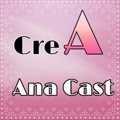 CreA Ana Cast