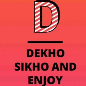 dekho sikho and enjoy