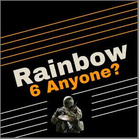 Rainbow 6 Anyone?