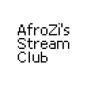 AfroZi's Stream Club