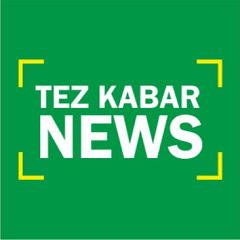Tez Kabar News