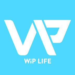 WiP Life