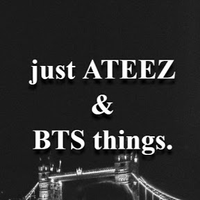 just ATEEZ & BTS things