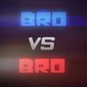 BRO vs BRO