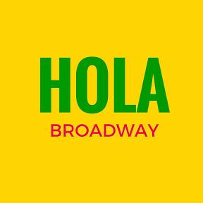 Hola Broadway