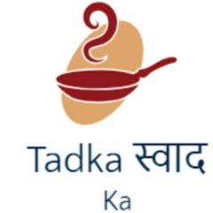 Tadka Swad Ka