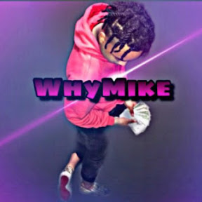 WhyMikeTv