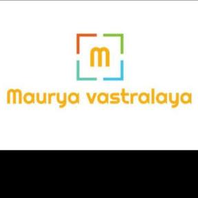 MAURYA VASTRALAYA