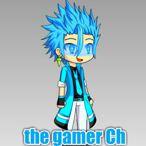 the gamer Ch