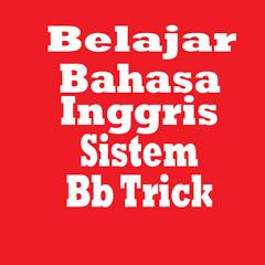 Belajar Bahasa Inggris Sistem BBTrick