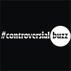 controversial buzz